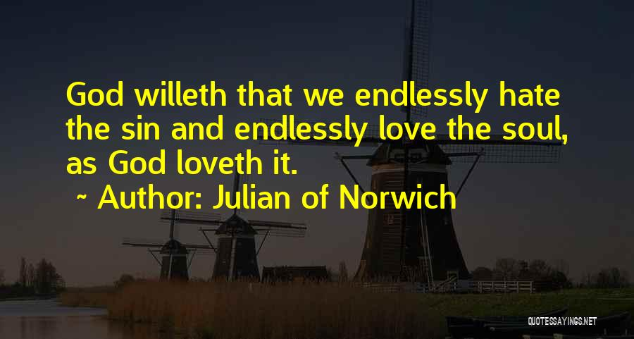 I Love You Endlessly Quotes By Julian Of Norwich