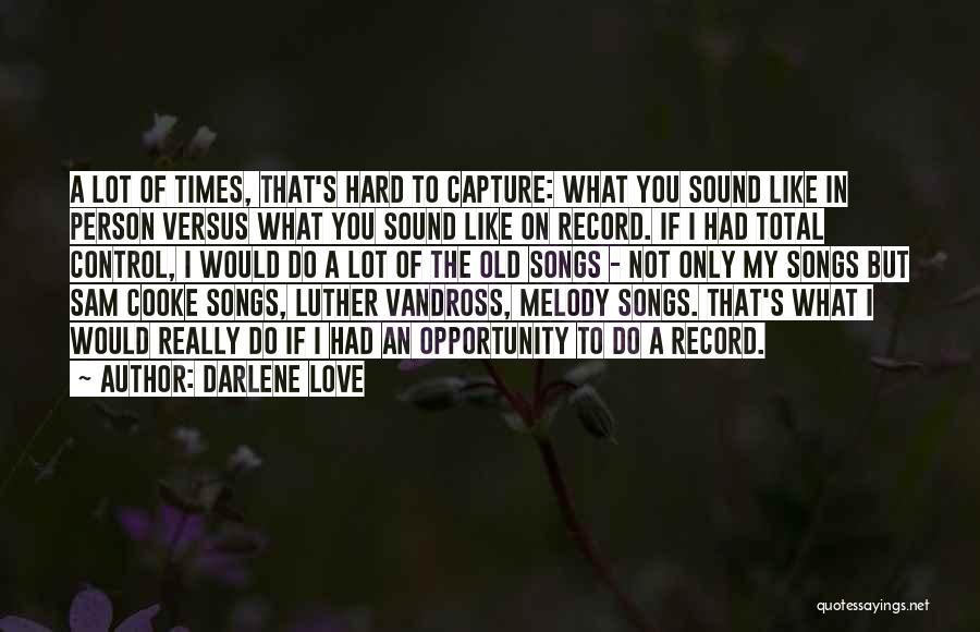 I Love You Even In Hard Times Quotes By Darlene Love