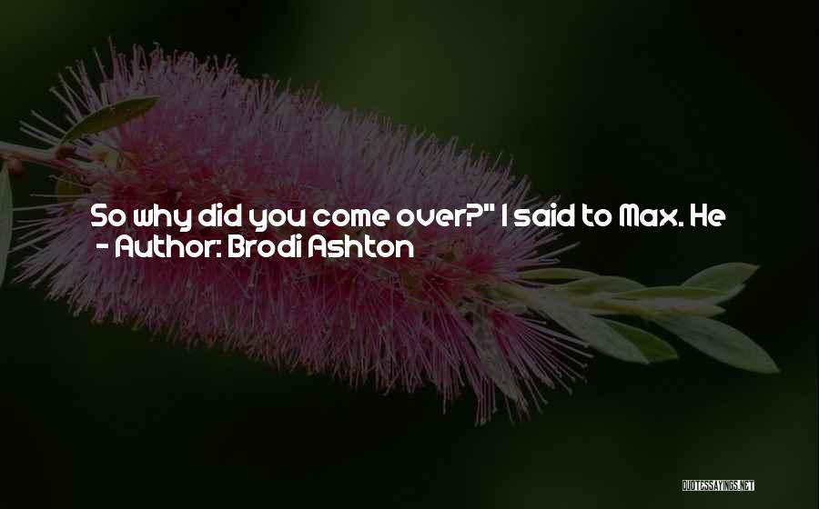 I Love You For Him Quotes By Brodi Ashton