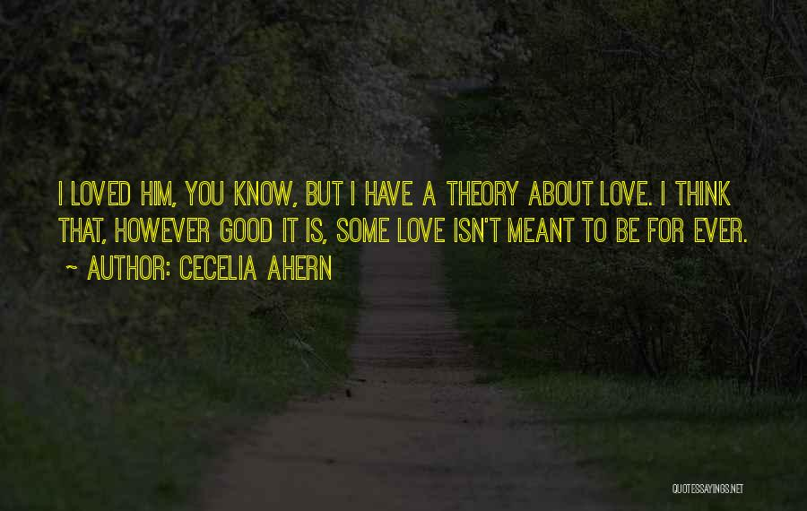 I Love You For Him Quotes By Cecelia Ahern