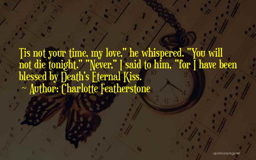 I Love You For Him Quotes By Charlotte Featherstone