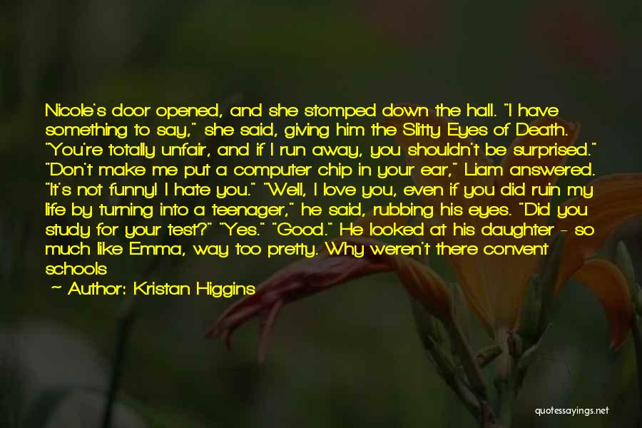 I Love You For Him Quotes By Kristan Higgins
