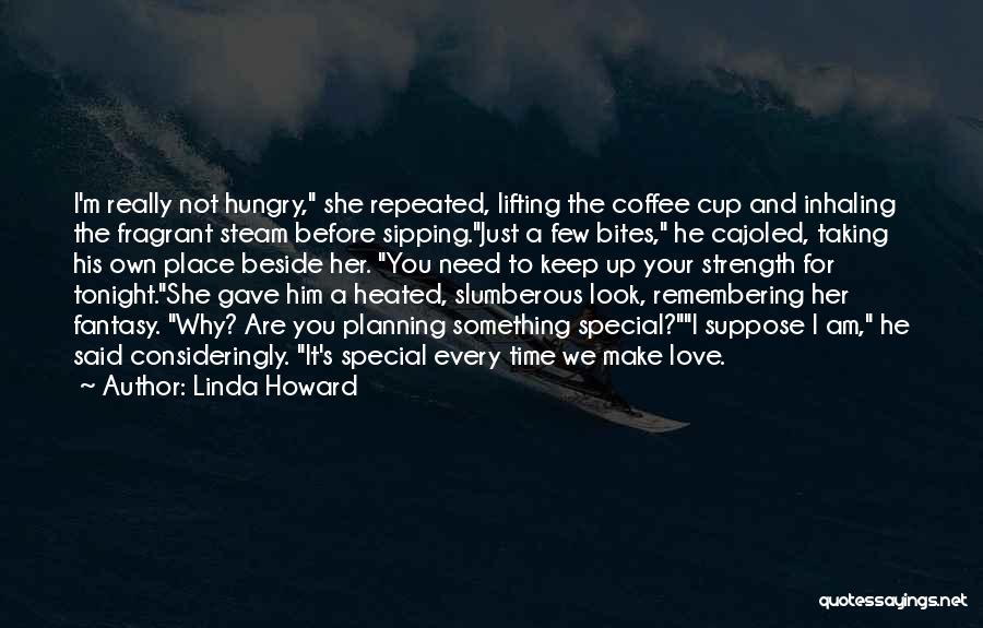 I Love You For Him Quotes By Linda Howard