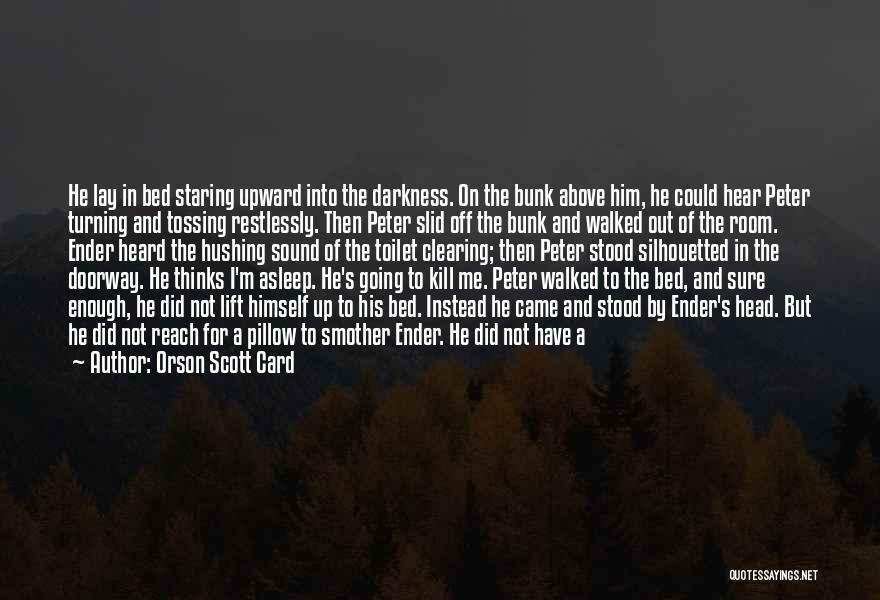 I Love You For Him Quotes By Orson Scott Card