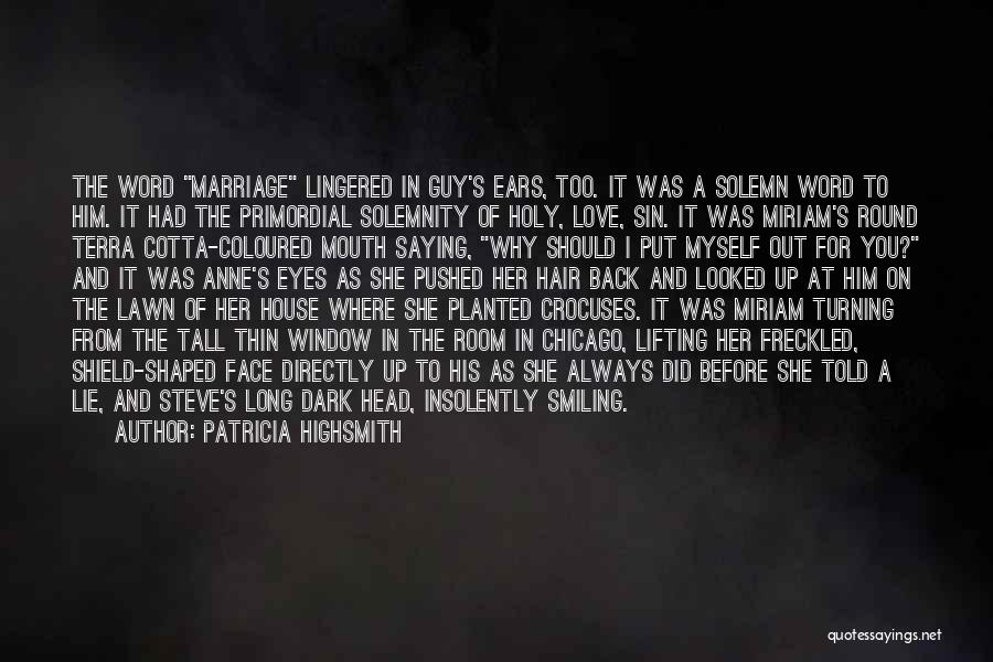 I Love You For Him Quotes By Patricia Highsmith