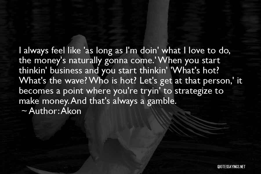 I Love You Long Quotes By Akon