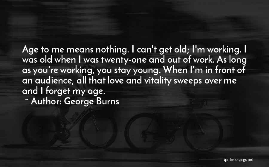I Love You Long Quotes By George Burns