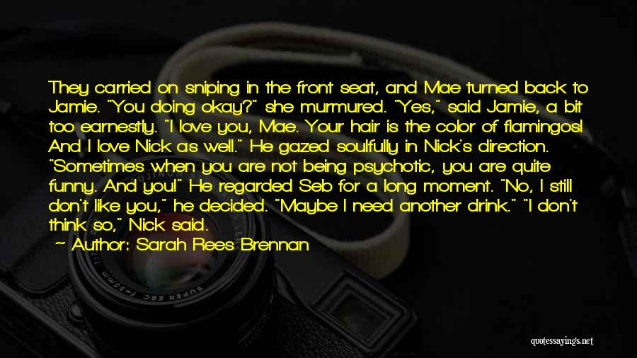 I Love You Long Quotes By Sarah Rees Brennan
