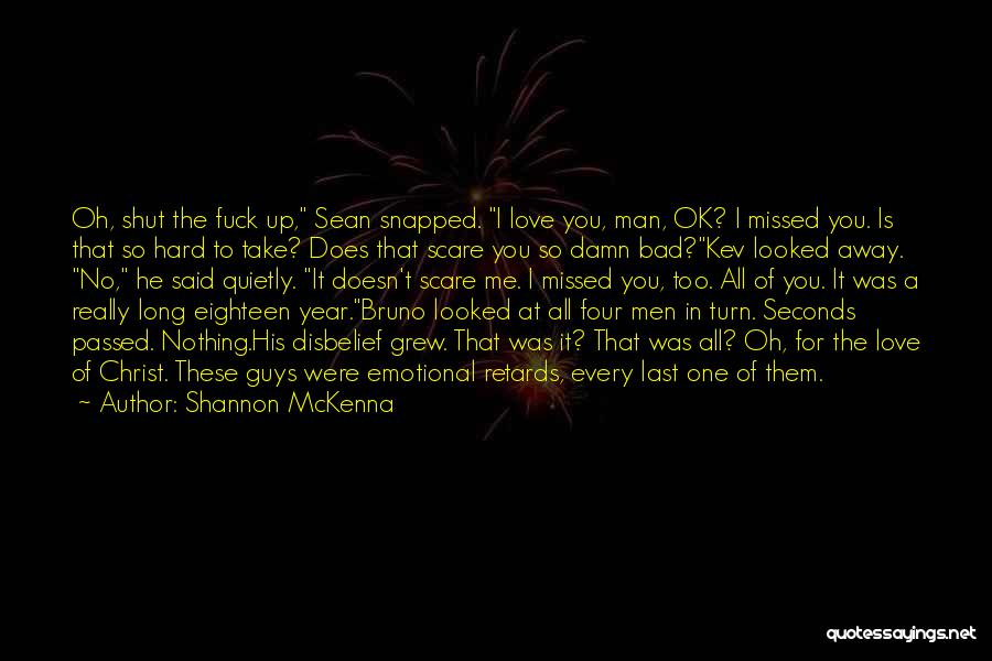 I Love You Long Quotes By Shannon McKenna