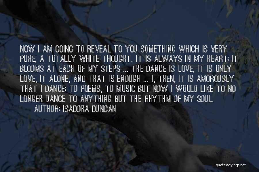 I Love You More Poems And Quotes By Isadora Duncan