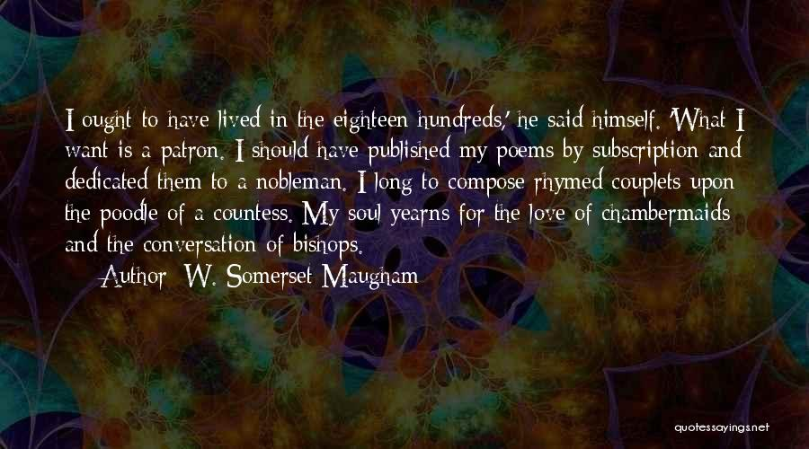 I Love You More Poems And Quotes By W. Somerset Maugham