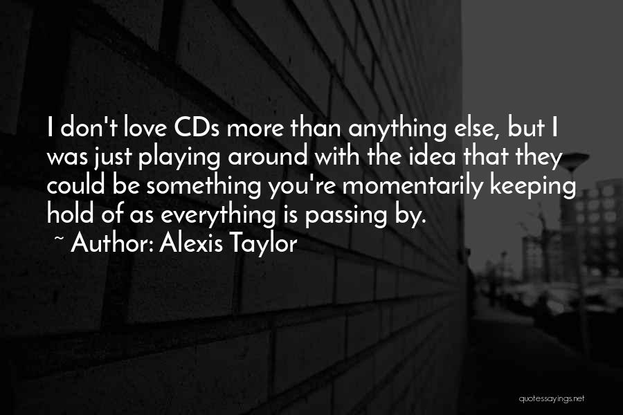 I Love You More Quotes By Alexis Taylor