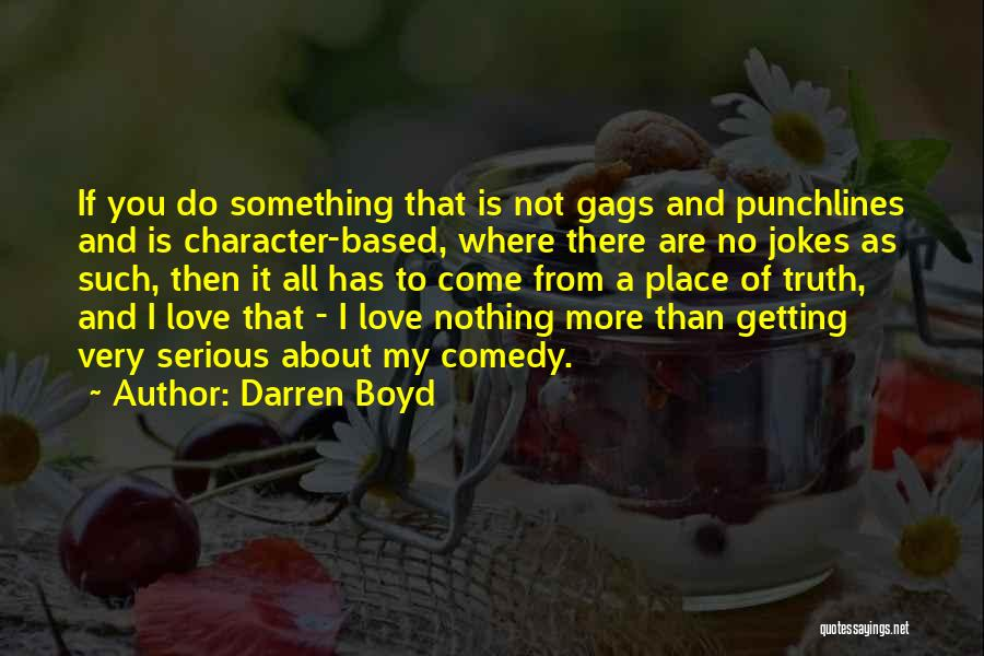 I Love You More Quotes By Darren Boyd