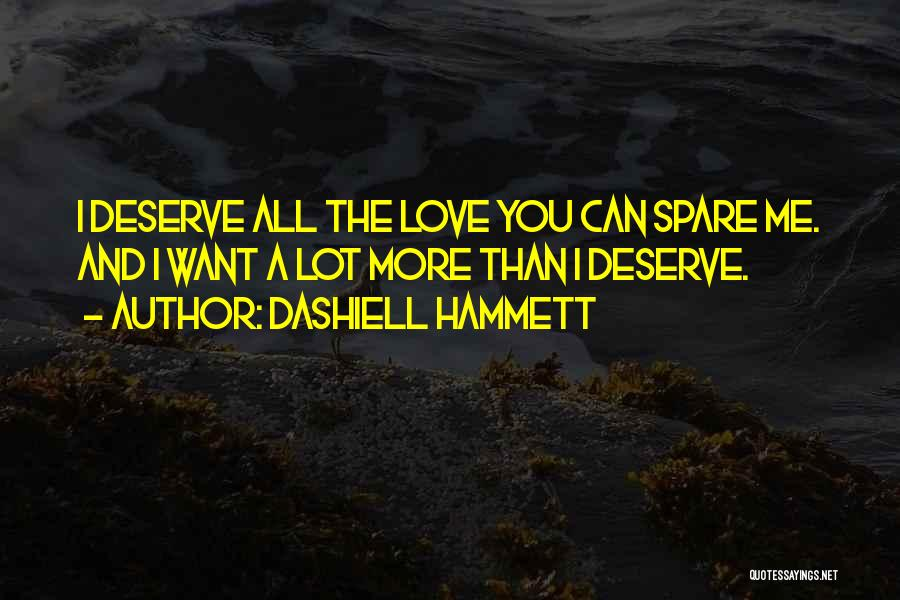 I Love You More Quotes By Dashiell Hammett