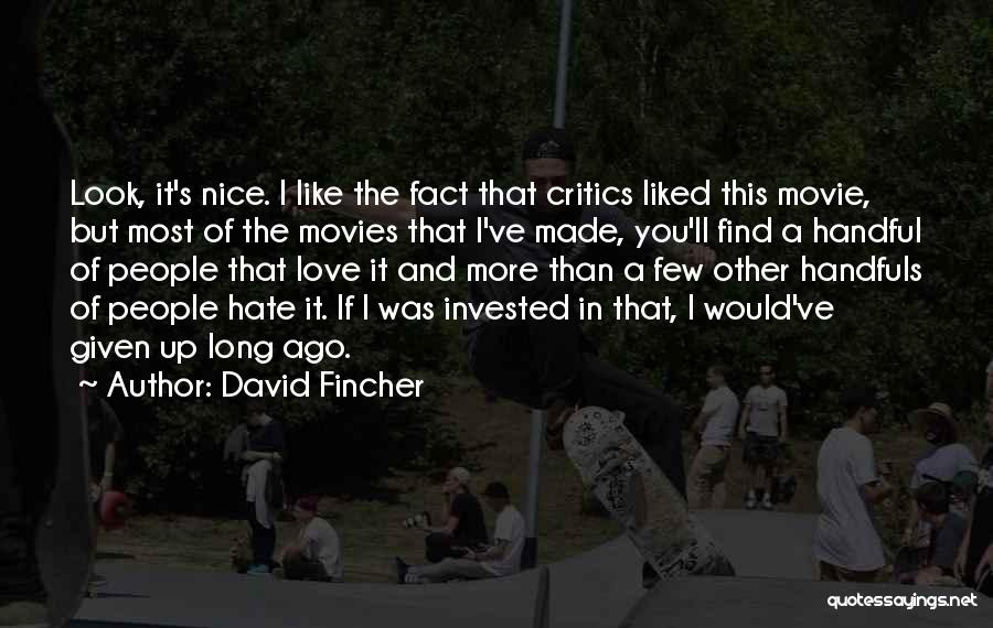 I Love You More Quotes By David Fincher