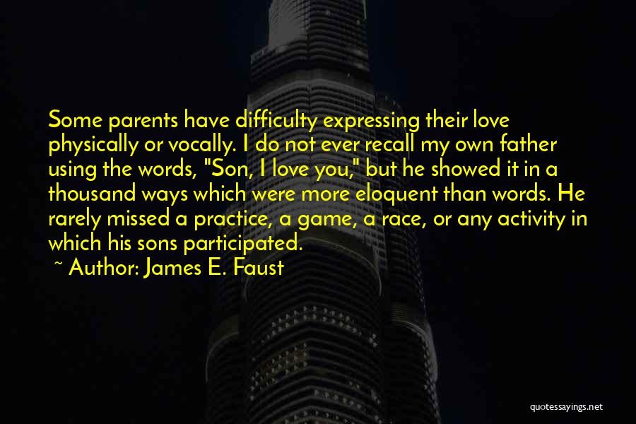 I Love You More Quotes By James E. Faust