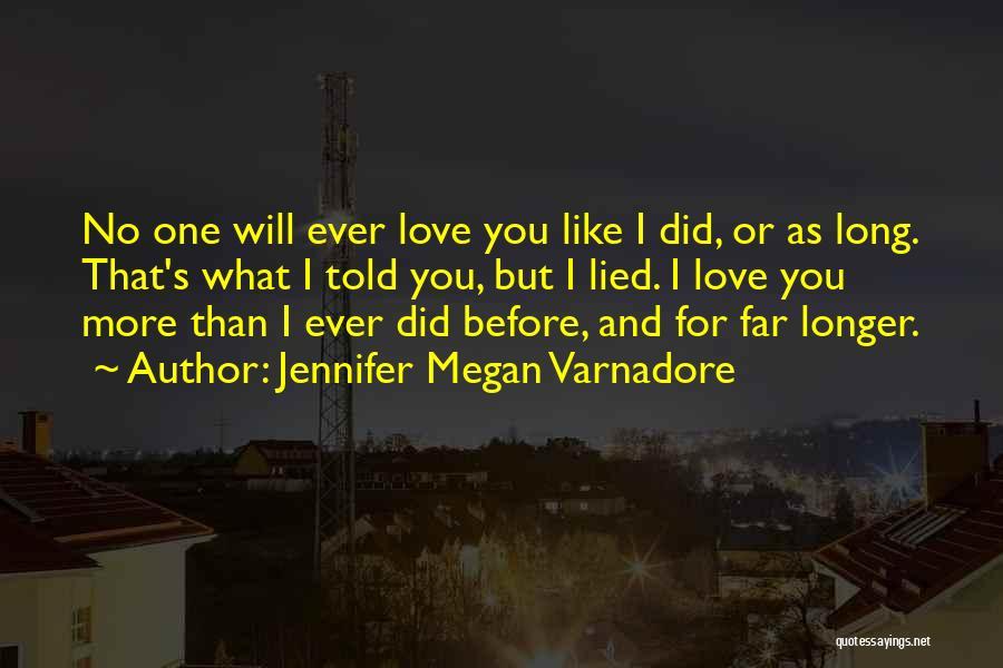 I Love You More Quotes By Jennifer Megan Varnadore