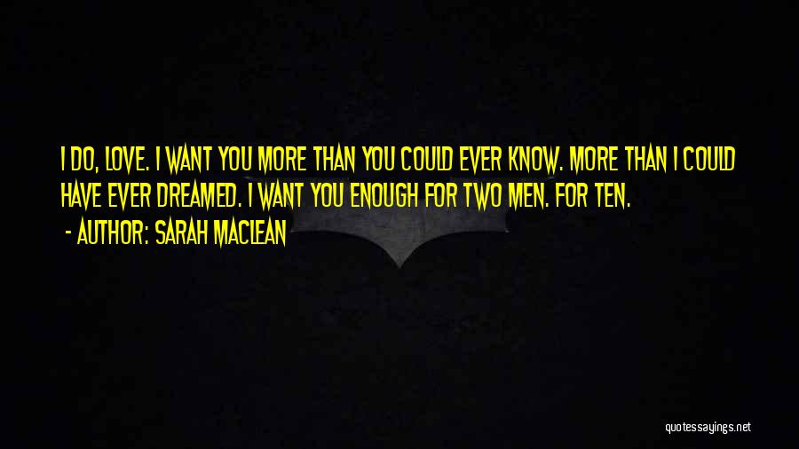 I Love You More Quotes By Sarah MacLean