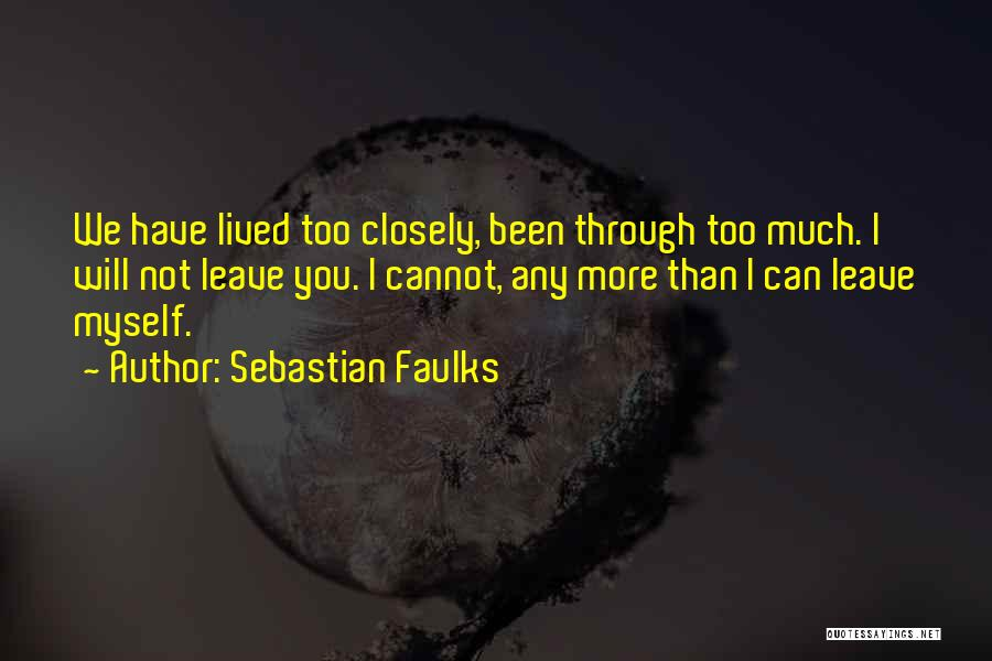 I Love You More Quotes By Sebastian Faulks