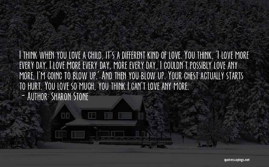 I Love You More Quotes By Sharon Stone