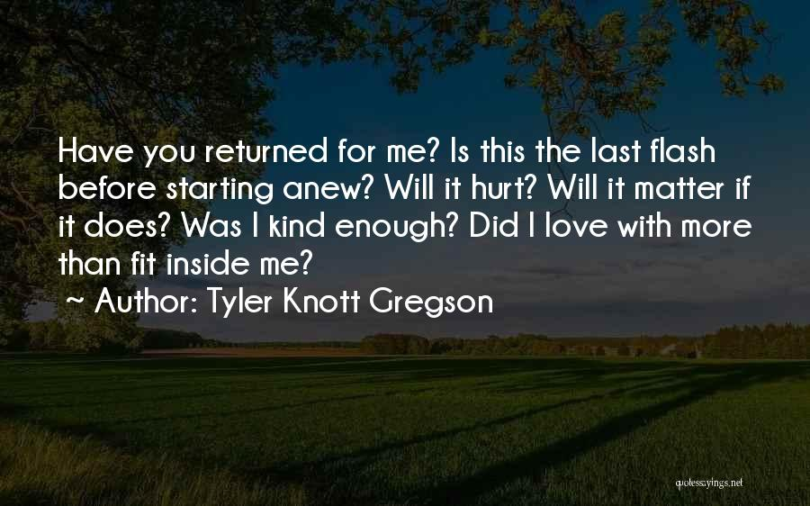 I Love You More Quotes By Tyler Knott Gregson