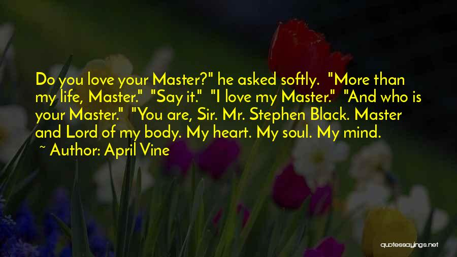 I Love You More Than My Life Quotes By April Vine