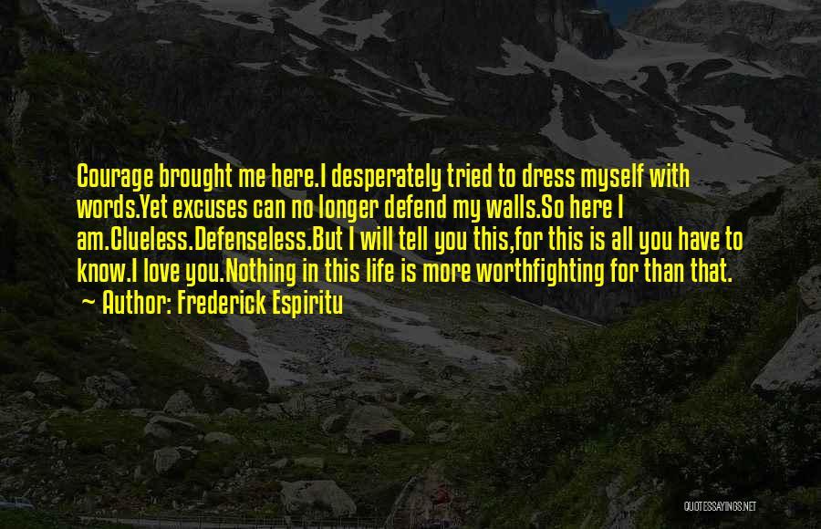 I Love You More Than My Life Quotes By Frederick Espiritu