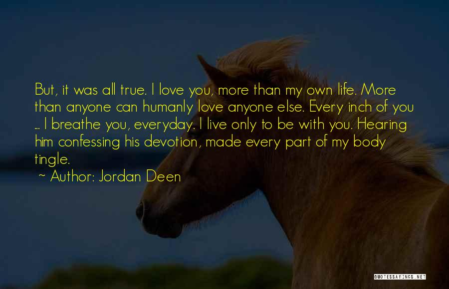 I Love You More Than My Life Quotes By Jordan Deen