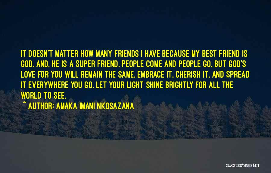 I Love You My Best Friend Quotes By Amaka Imani Nkosazana