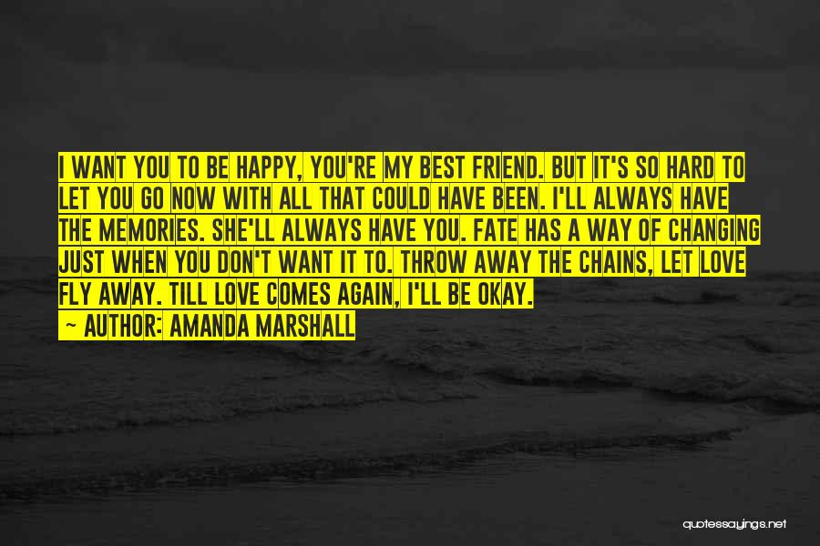 I Love You My Best Friend Quotes By Amanda Marshall