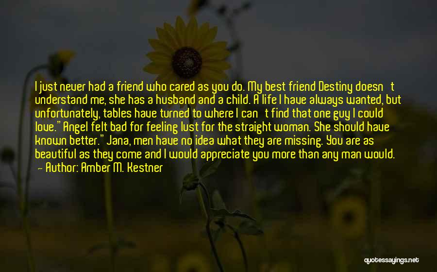 I Love You My Best Friend Quotes By Amber M. Kestner