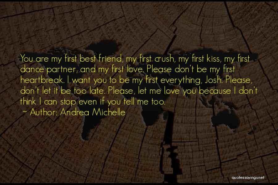 I Love You My Best Friend Quotes By Andrea Michelle