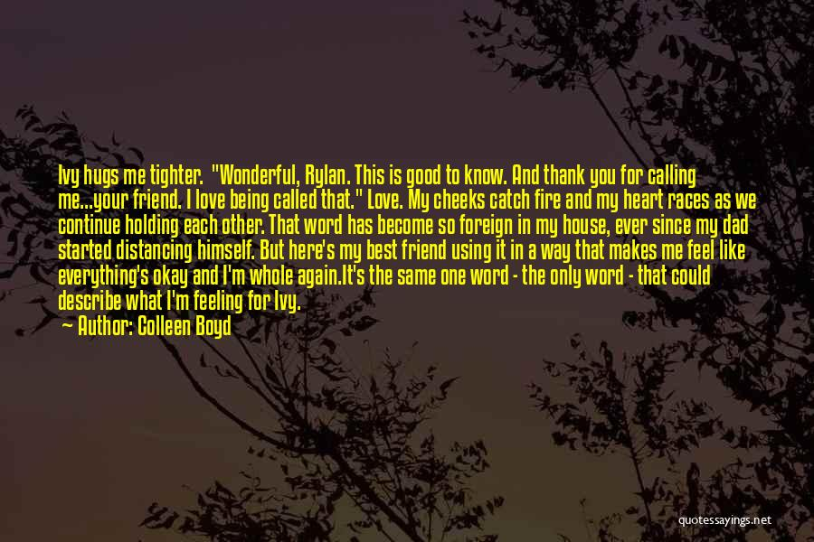 I Love You My Best Friend Quotes By Colleen Boyd