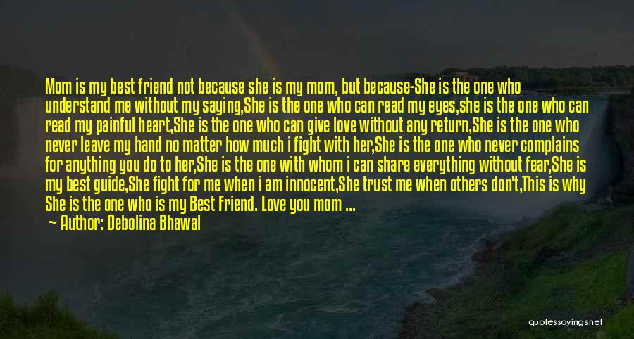 I Love You My Best Friend Quotes By Debolina Bhawal
