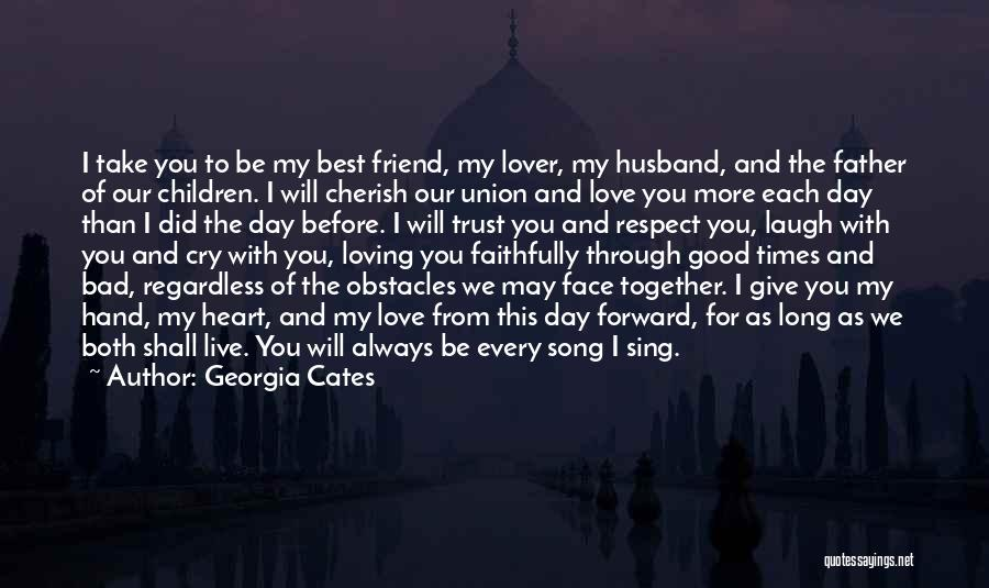 I Love You My Best Friend Quotes By Georgia Cates