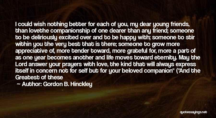 I Love You My Best Friend Quotes By Gordon B. Hinckley
