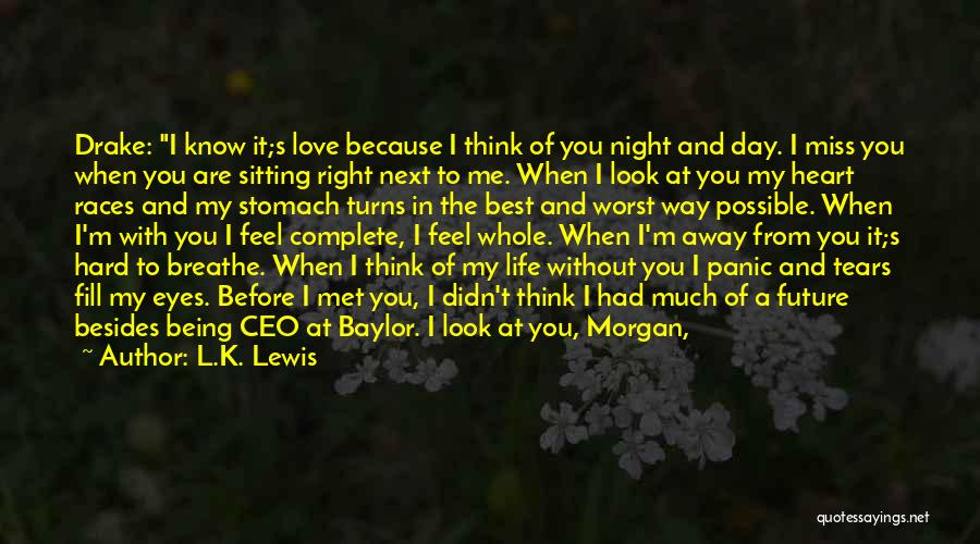 I Love You My Best Friend Quotes By L.K. Lewis