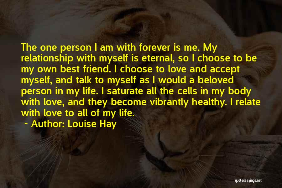 I Love You My Best Friend Quotes By Louise Hay
