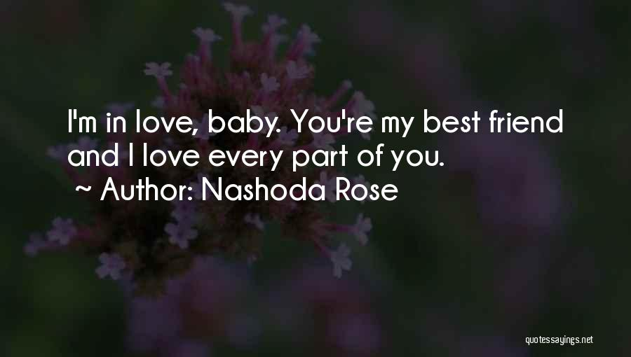 I Love You My Best Friend Quotes By Nashoda Rose