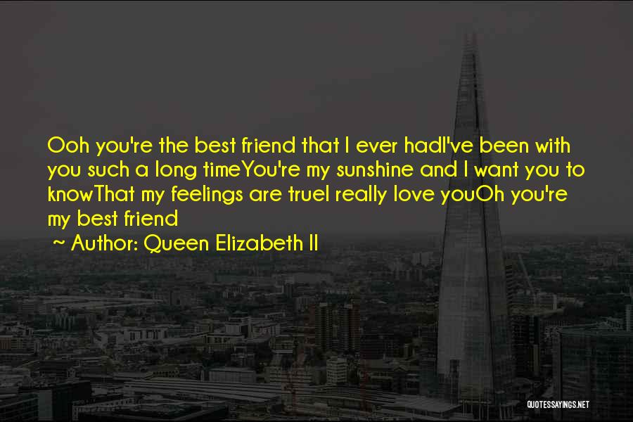 I Love You My Best Friend Quotes By Queen Elizabeth II