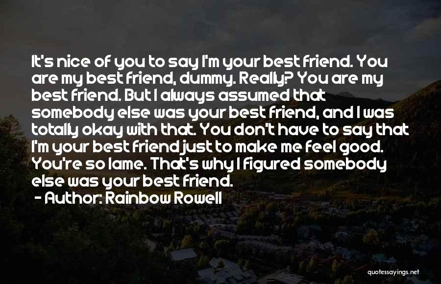 I Love You My Best Friend Quotes By Rainbow Rowell