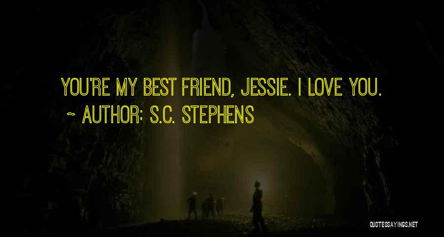 I Love You My Best Friend Quotes By S.C. Stephens