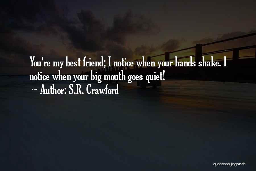 I Love You My Best Friend Quotes By S.R. Crawford