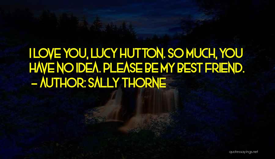 I Love You My Best Friend Quotes By Sally Thorne