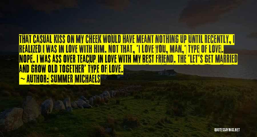I Love You My Best Friend Quotes By Summer Michaels
