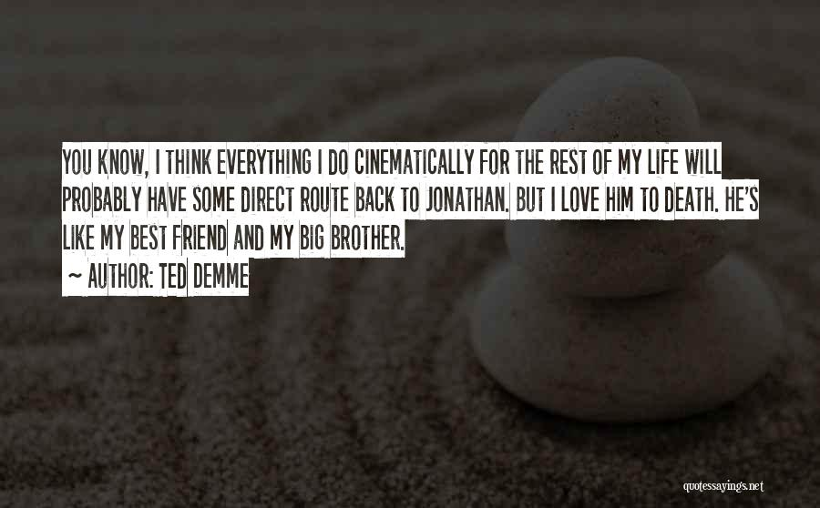 I Love You My Best Friend Quotes By Ted Demme