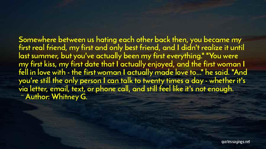 I Love You My Best Friend Quotes By Whitney G.