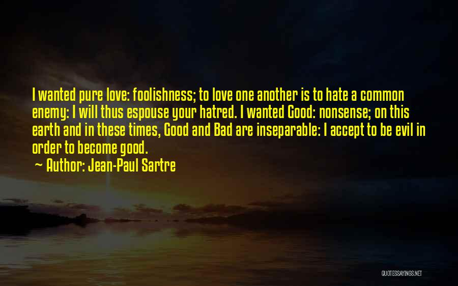 I Love You Please Accept Me Quotes By Jean-Paul Sartre