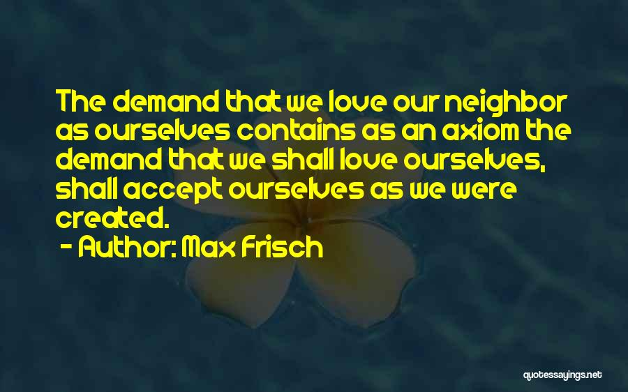 I Love You Please Accept Me Quotes By Max Frisch
