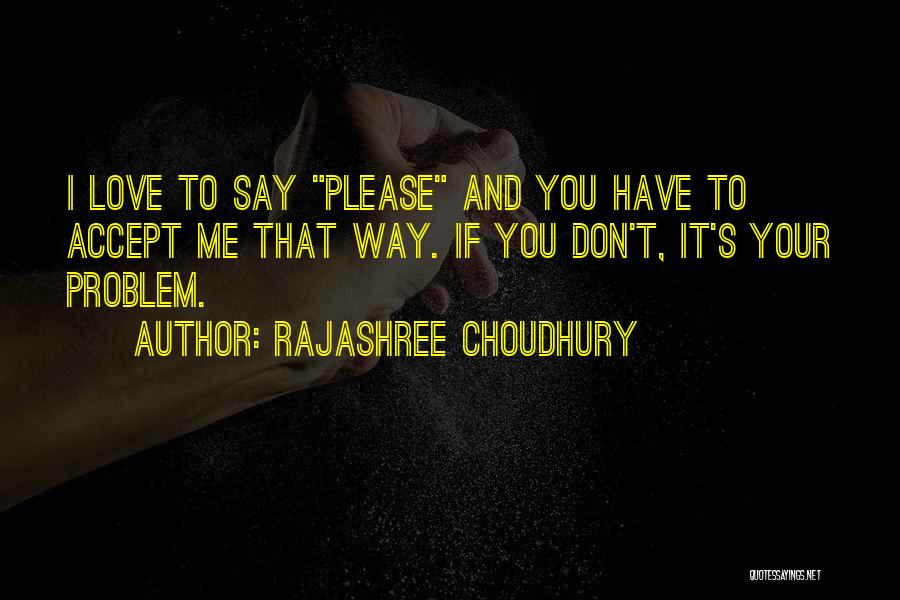 I Love You Please Accept Me Quotes By Rajashree Choudhury